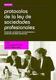 PROTOCOLOS DE LA LEY DE SOCIEDADES PROFESIONALES CONTENIDO, CONSTITUCION, FUNCIONAMIENTO Y PROTECCIO