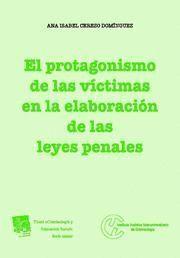 PROTAGONISMO DE LAS VICTIMAS EN LA ELABORACION DE LAS LEYES PENALES, EL