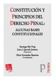CONSTITUCION Y PRINCIPIOS DEL DERECHO PENAL ALGUNAS BASES CONSTITUCIONALES