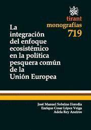 INTEGRACION DEL ENFOQUE ECOSISTEMICO EN LA POLITICA PESQUERA COMUN DE LA UNION EUROPEA, LA