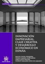 INNOVACION EMPRESARIAL, CLASE CREATIVA Y DESARROLLO ECONOMICO EN ESPAÑA