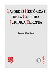 SEDES HISTORICAS DE LA CULTURA JURIDICA EUROPEA, LAS