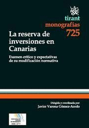 RESERVA DE INVERSIONES EN CANARIAS, LA EXAMEN CRITICO Y EXPECTATIVAS DE SU MODIFICACION NORMATIVA