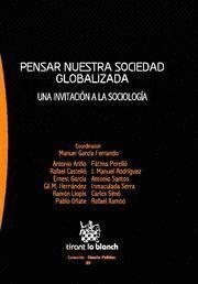 PENSAR NUESTRA SOCIEDAD GLOBALIZADA UNA INVITACION A LA SOCIOLOGIA