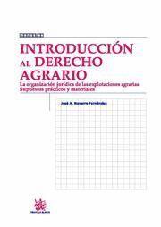 INTRODUCCION AL DERECHO AGRARIO LA ORGANIZACION JURIDICA DE LAS EXPLOTACIONES AGRARIAS : SUPUESTOS P