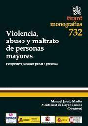 VIOLENCIA, ABUSO Y MALTRATO DE PERSONAS MAYORES PERSPECTIVA JURIDICO-PENAL Y PROCESAL