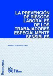 PREVENCION DE RIESGOS LABORALES DE LOS TRABAJADORES ESPECIALMENTE SENSIBLES, LA