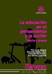 EDUCACION EN EL PENSAMIENTO Y LA ACCION, LA TEORIA Y PRAXIS