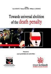 TOWARDS UNIVERSAL ABOLITION OF THE DEATH PENALTY