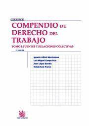 COMPENDIO DE DERECHO DEL TRABAJO I FUENTES Y RELACIONES COLECTIVAS