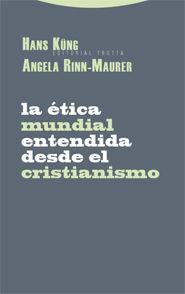 LA ÉTICA MUNDIAL ENTENDIDA DESDE EL CRISTIANISMO