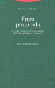 FRUTA PROHIBIDA UNA APROXIMACIÓN HISTÓRICO-TEORÉTICA AL ESTUDIO DEL DERECHO Y DEL ESTADO