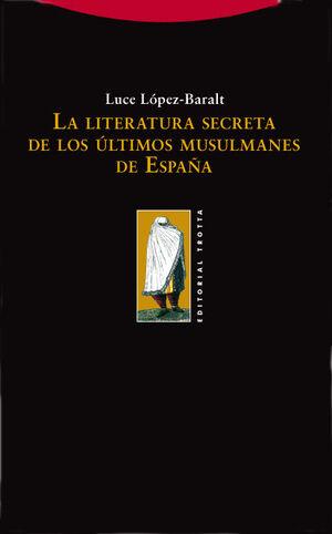 LA LITERATURA SECRETA DE LOS ÚLTIMOS MUSULMANES DE ESPAÑA