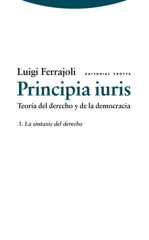 PRINCIPIA IURIS. TEORÍA DEL DERECHO Y DE LA DEMOCRACIA
