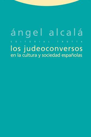 LOS JUDEOCONVERSOS EN LA CULTURA Y SOCIEDAD ESPAÑOLAS