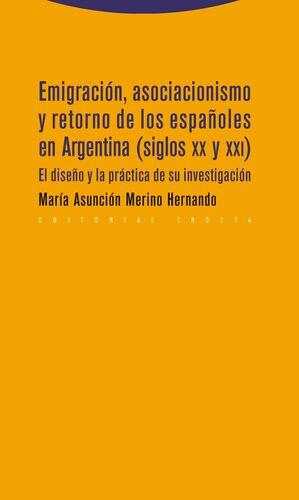 EMIGRACIÓN, ASOCIACIONISMO Y RETORNO DE LOS ESPAÑOLES EN ARGENTINA (SIGLOS XX Y EL DISEÑO Y LA PRÁCT