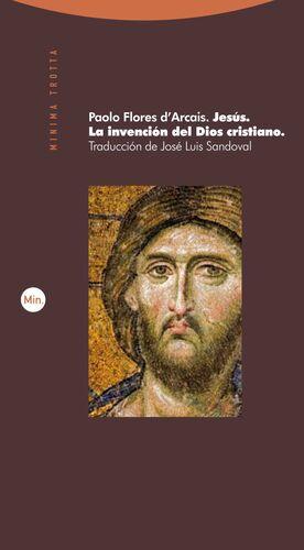 JESÚS. LA INVENCIÓN DEL DIOS CRISTIANO