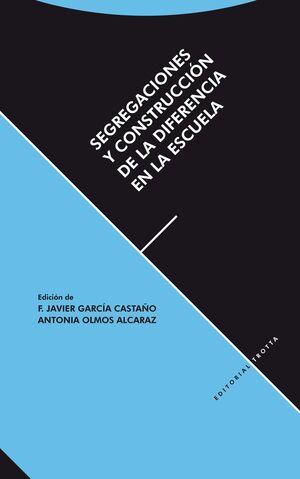 SEGREGACIONES Y CONSTRUCCIÓN DE LA DIFRENCIA EN LA ESCUELA