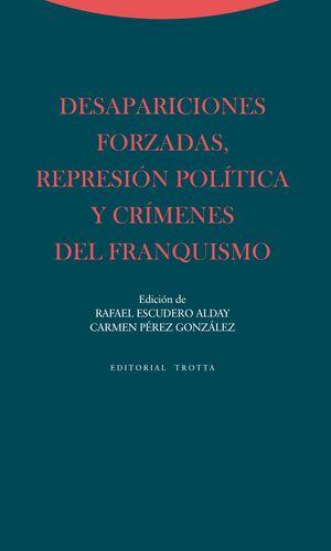 DESAPARICIONES FORZADAS, REPRESIÓN POLÍTICA Y CRÍMENES DEL FRANQUISMO