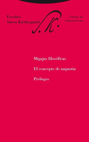 MIGAJAS FILOSÓFICAS. EL CONCEPTO DE ANGUSTIA. PRÓLOGOS