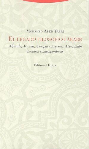 EL LEGADO FILOSÓFICO ÁRABE ALFARABI, AVICENA, AVEMPACE, AVERROES, ABENJALDÚN. LECTURAS
