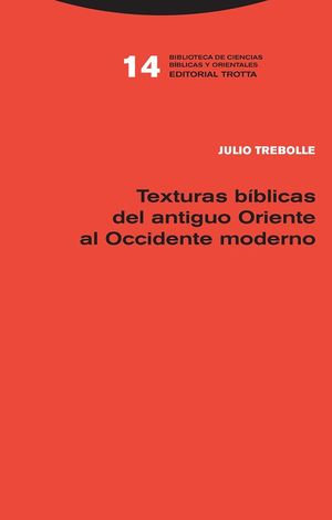 TEXTURAS BÍBLICAS DEL ANTIGUO ORIENTE AL OCCIDENTE MODERNO