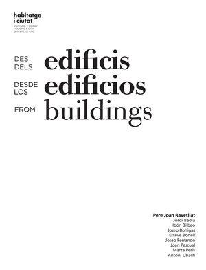 DES DELS EDIFICIS. DESDE LOS EDIFICIOS. FROM BUILDINGS