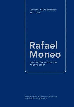 RAFAEL MONEO. UNA MANERA DE ENSEÑAR ARQUITECTURA