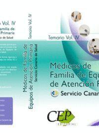 TEMARIO VOL. IV. OPOSICIONES MÉDICOS DE FAMILIA DE EQUIPOS DE ATENCIÓN PRIMARIA. SERVICIO CANARIO DE