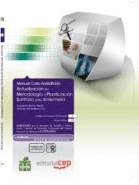 MANUAL ACTUALIZACIÓN EN METODOLOGA Y PLANIFICACIÓN SANITARIA PARA ENFERMERA. COLECCIÓN FORMACIÓN C