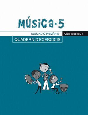 MUSICA, 5 EDUCACIO PRIMARIA, CICLE SUPERIOR. QUADERN D´EXERCICIS