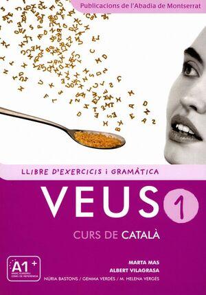 VEUS 1, CURS DE CATALA. LLIBRE D´EXERCICIS I GRAMATICA