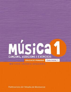 MÚSICA-1. CANÇONS, AUDICIONS I EXERCIS. EDUCACIÓ PRIMÀRIA. CICLE INICIAL, 1