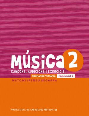 MÚSICA-2. CANÇONS, AUDICIONS I EXERCIS. EDUCACIÓ PRIMÀRIA. CICLE INICIAL, 2