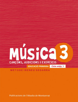 MÚSICA-3. CANÇONS, AUDICIONS I EXERCIS. EDUCACIÓ PRIMÀRIA. CICLE MITJÀ, 1