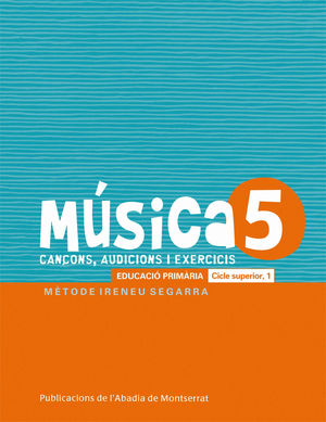 MÚSICA-5. CANÇONS, AUDICIONS I EXERCIS. EDUCACIÓ PRIMÀRIA. CICLE SUPERIOR, 1