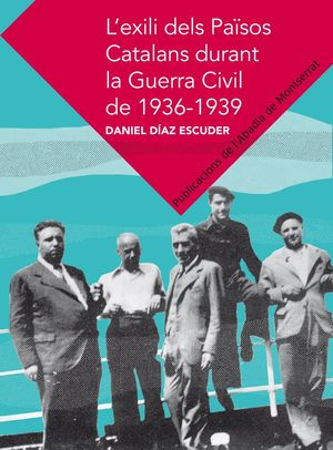L?EXILI DELS PAÏSOS CATALANS DURANT LA GUERRA CIVIL DE 1936-1939