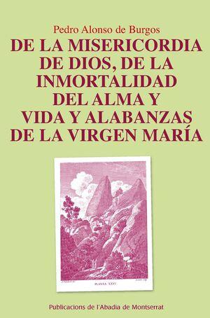 DE LA MISERICORDIA DE DIOS, DE LA INMORTALIDAD DEL ALMA Y ALABANZAS DE LA VIRGEN MARIA