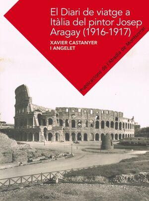 EL DIARI DE VIATGE A ITÀLIA DE JOSEP ARAGAY (1916-1917)