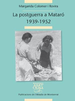 LA POSTGUERRA CIVIL A MATARÓ, 1939-1952