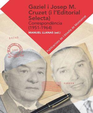 GAZIEL-JOSEP M. CRUZET (I L´EDITORIAL SELECTA) CORRESPONDÈNCIA (1951-1964)
