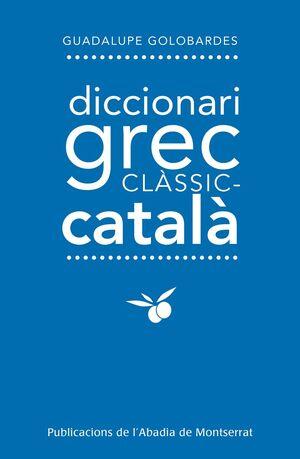 DICCIONARI GREC-CLÀSSIC-CATALÀ