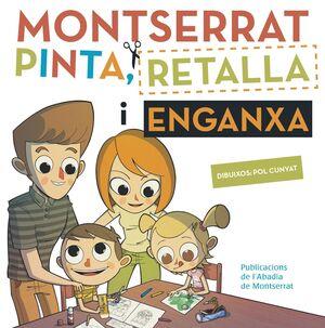 MONTSERRAT. PINTA, RETALLA, ENGANXA