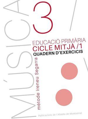 MÚSICA-3. QUADERN D´EXERCICIS, E.P., CICLE MITJÀ, 1