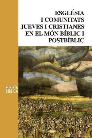 ESGLÉSIA I COMUNITATS JUEVES I CRISTIANES EN EL MÓN BÍBLIC I POSTBÍBLIC
