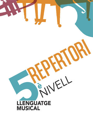 LLENGUATGE MUSICAL. 5È NIVELL. REPERTORI