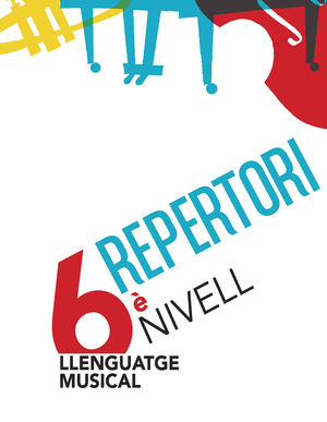 LLENGUATGE MUSICAL. 6È NIVELL. REPERTORI
