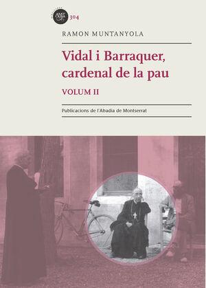 VIDAL I BARRAQUER, CARDENAL DE LA PAU. VOL. 2