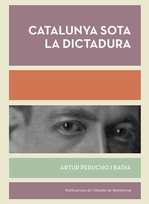CATALUNYA SOTA LA DICTADURA