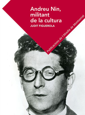 ANDREU NIN, MILITANT DE LA CULTURA